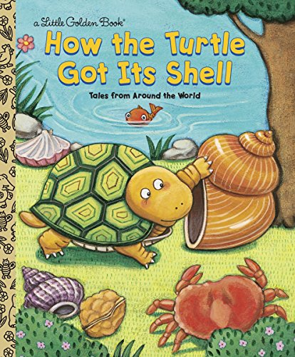 How the Turtle Got Its Shell (Little: Justine Fontes, Ron