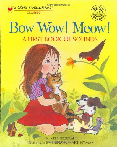9780307960368: Bow Wow! Meow! A First Book of Sounds (Little Golden Book)