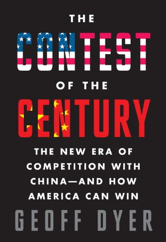 9780307960757: The Contest of the Century: The New Era of Competition With China - and How America Can Win