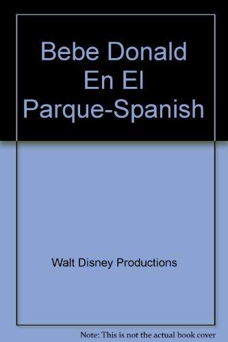 9780307960962: Bebe Donald En El Parque/Spanish