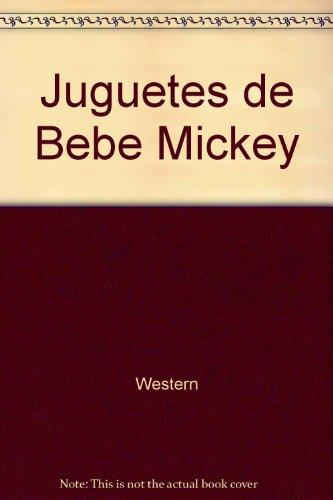 9780307960986: Los Juguetes de Bebe Mickey (Disney Babies) (Spanish Edition)