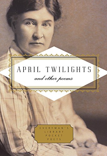 9780307961464: April Twilights and Other Poems (Everyman's Library Pocket Poets Series)