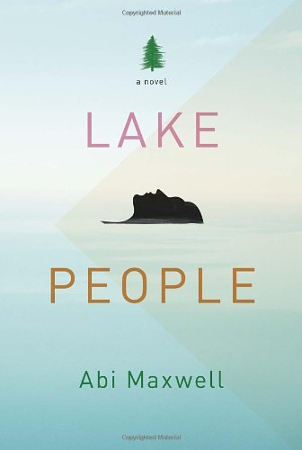 Lake People (Signed First Edition): Abi Maxwell