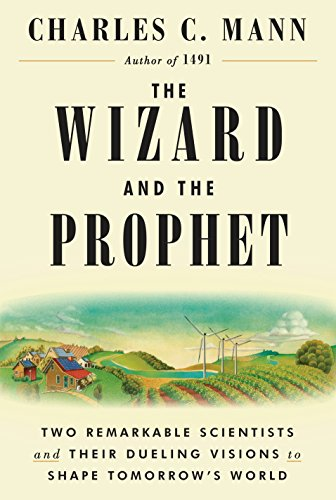 9780307961693: The Wizard and the Prophet: Two Remarkable Scientists and Their Dueling Visions to Shape Tomorrow's World