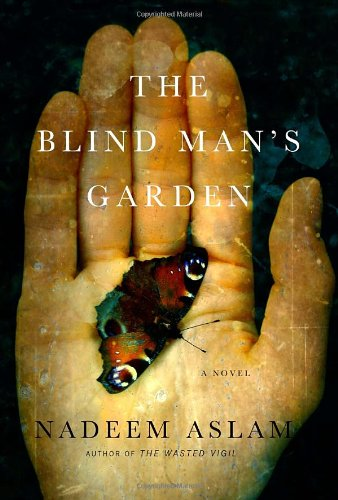 The Blind Man's Garden (Signed First Edition): Nadeem Aslam