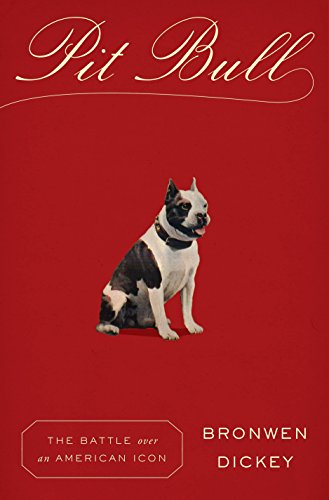 9780307961761: Pit Bull: The Battle Over An American Icon