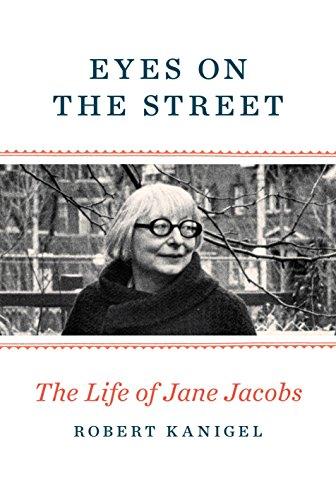 Eyes on the street; the life of: Kanigel, Robert