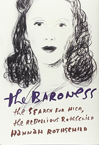 9780307961983: The Baroness: The Search for Nica, the Rebellious Rothschild