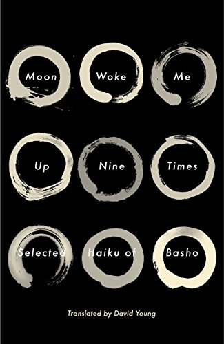 Moon Woke Me Up Nine Times: Selected Haiku of Basho (9780307962003) by Matsuo Basho