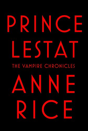 Prince Lestat: The Vampire Chronicles (Signed First Edition): Anne Rice