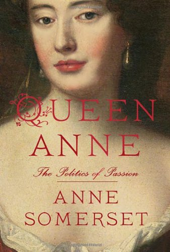 9780307962881: Queen Anne: The Politics of Passion