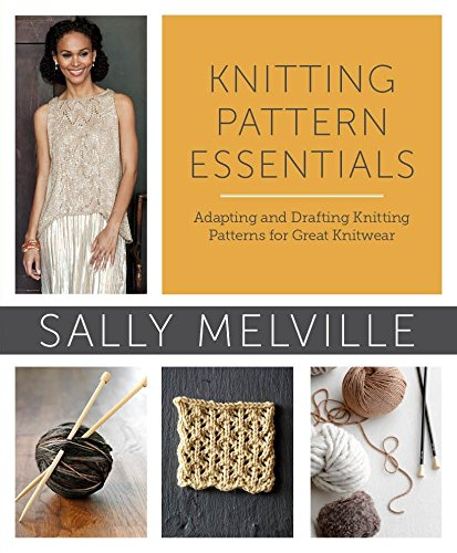 9780307965578: Knitting Pattern Essentials: Adapting and Drafting Knitting Patterns for Great Knitwear