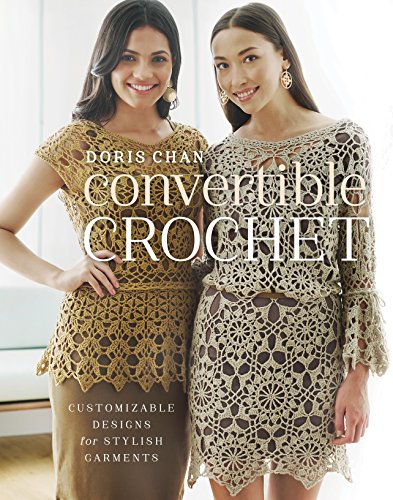 9780307965707: Convertible Crochet: Customizable Designs for Stylish Garments