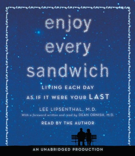 9780307969903: Enjoy Every Sandwich: Living Each Day as If It Were Your Last