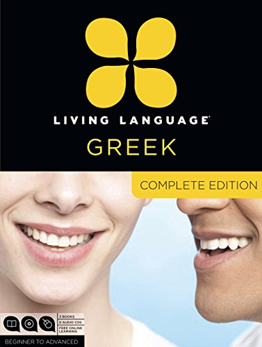 9780307972187: Living Language Greek, Complete Edition: Beginner through advanced course, including 3 coursebooks, 9 audio CDs, and free online learning