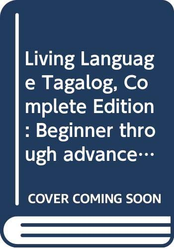 9780307972521: Tagalog + Free Online Learning: Beginner Through Advanced Course, Including 3 Coursebooks, 9 Audio Cds, and Free Online Learning (Complete)