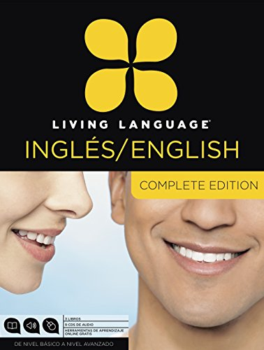 9780307972613: Living Language English for Spanish Speakers, Complete Edition (ESL/ELL): Beginner through advanced course, including 3 coursebooks, 9 audio CDs, and free online learning