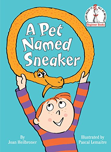 9780307975805: A Pet Named Sneaker (Beginner Books)