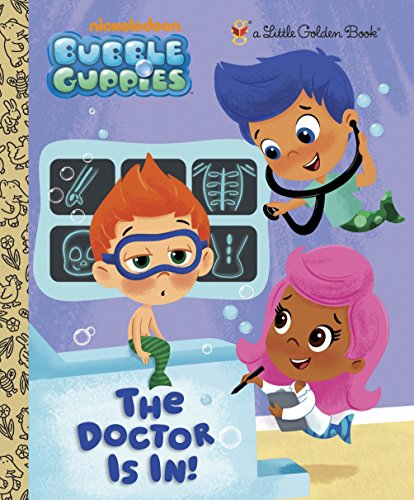 9780307975881: The Doctor is In! (Bubble Guppies) (Little Golden Book)