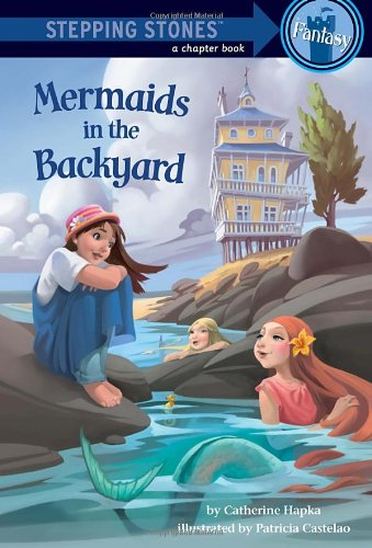 Mermaids in the Backyard (A Stepping Stone Book(TM)): Hapka, Catherine