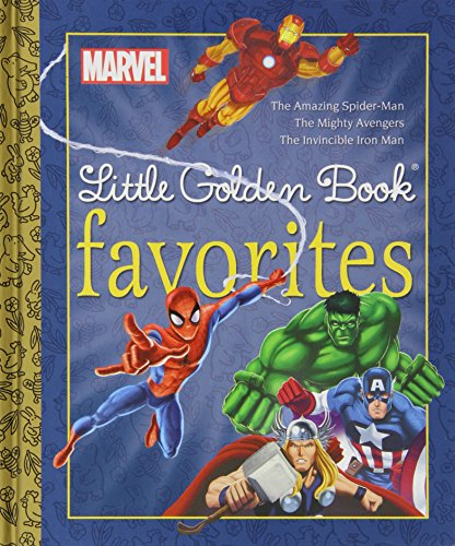 9780307976536: Marvel Little Golden Book Favorites: The Amazing Spider-Man/The Mighty Avengers/The Invincible Iron Man