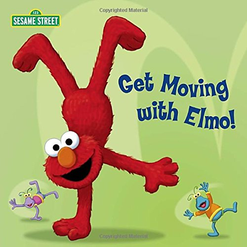 9780307976666: Get Moving with Elmo! (Sesame Street) (Sesame Street Board Books)