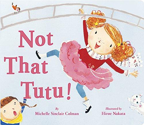 9780307976987: Not That Tutu!