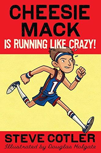 Cheesie Mack Is Running like Crazy!: Cotler, Steve