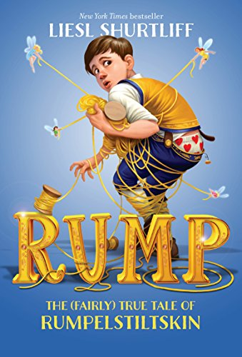 9780307977960: Rump: The (Fairly) True Tale of Rumpelstiltskin