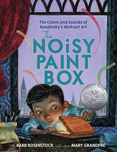 9780307978486: The Noisy Paint Box: The Colors and Sounds of Kandinsky's Abstract Art