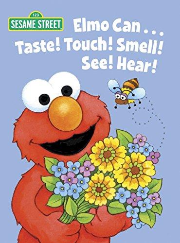 9780307980786: Elmo Can... Taste! Touch! Smell! See! Hear! (Sesame Street) (Big Bird's Favorites Board Books)