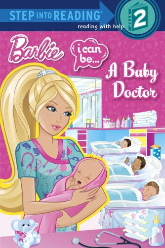 9780307981141: I Can Be...A Baby Doctor (Barbie) (Step into Reading)