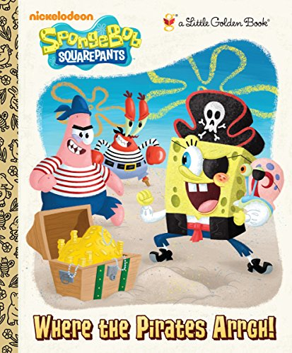 9780307981745: Where the Pirates Arrgh! (SpongeBob SquarePants) (Little Golden Book)