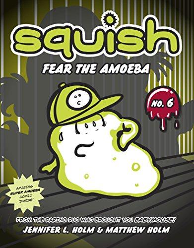 Squish 6: Fear the Amoeba