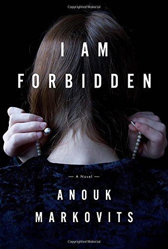 I Am Forbidden: A Novel: Markovits, Anouk