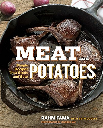 9780307985248: Meat and Potatoes: Simple Recipes that Sizzle and Sear