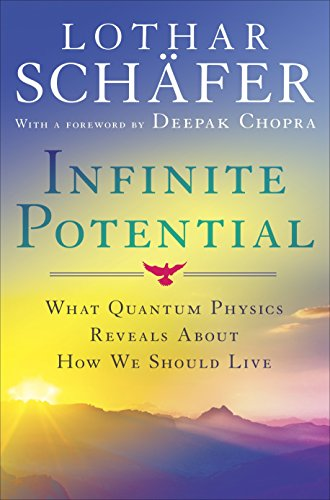 9780307985958: Infinite Potential: What Quantum Physics Reveals About How We Should Live