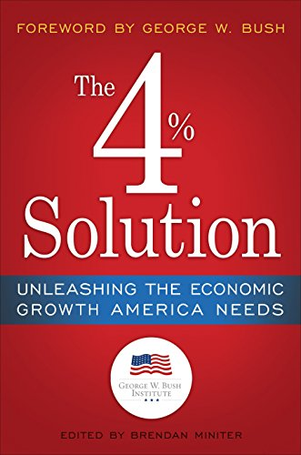 9780307986146: The 4% Solution: Unleashing the Economic Growth America Needs