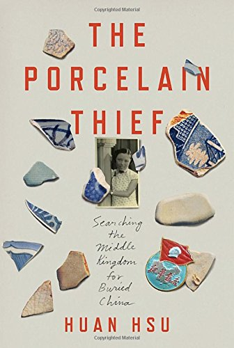 9780307986306: The Porcelain Thief: Searching the Middle Kingdom for Buried China