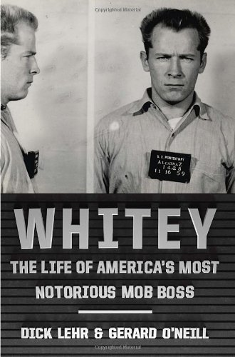 9780307986535: Whitey: The Life of America's Most Notorious Mob Boss