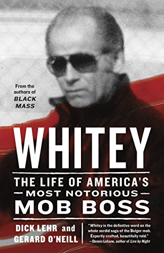 9780307986559: Whitey: The Life of America's Most Notorious Mob Boss