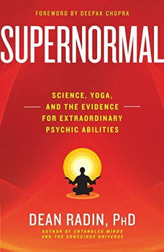 9780307986900: Supernormal: Science, Yoga, and the Evidence for Extraordinary Psychic Abilities