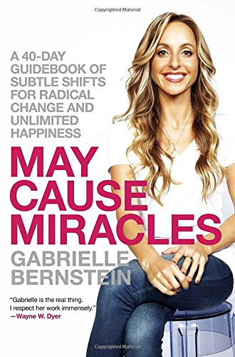9780307986931: May Cause Miracles: A 40-day Guidebook of Subtle Shifts for Radical Change and Unlimited Happiness