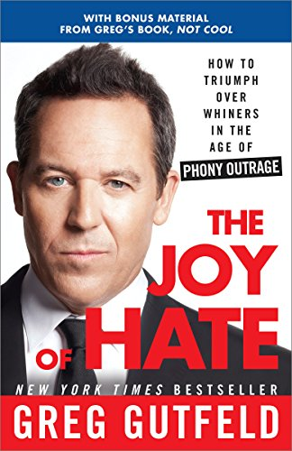 9780307986986: The Joy of Hate: How to Triumph over Whiners in the Age of Phony Outrage