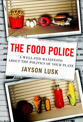 9780307987037: The Food Police: A Well-Fed Manifesto About the Politics of Your Plate