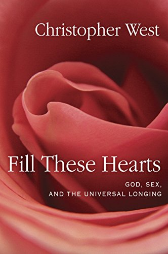 9780307987136: Fill These Hearts: God, Sex, and the Universal Longing