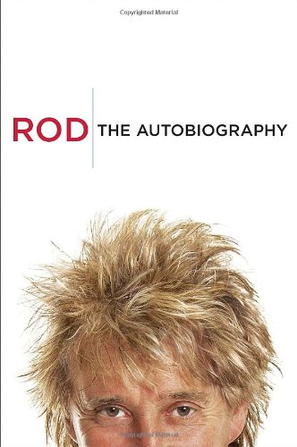 ROD : The AUTOBIOGRAPHY (Hardcover 1st. - Signed by Rod Stewart)