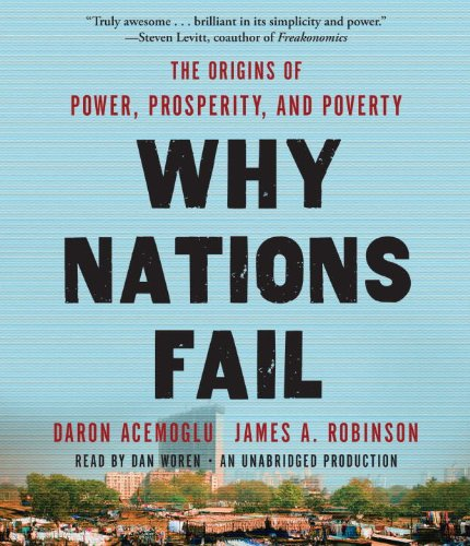 9780307987457: Why Nations Fail: The Origins of Power, Prosperity, and Poverty