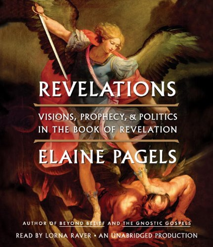 Revelations: Visions, Prophecy, and Politics in the Book of Revelation: Elaine Pagels