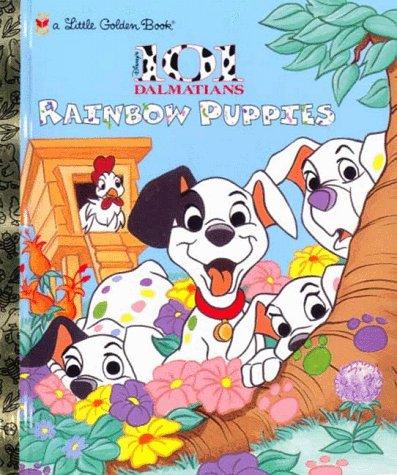 101 Dalmatians Rainbow Puppies Little Golden Book: Barbara Bazaldua; Illustrator-Len Smith Cindi ...